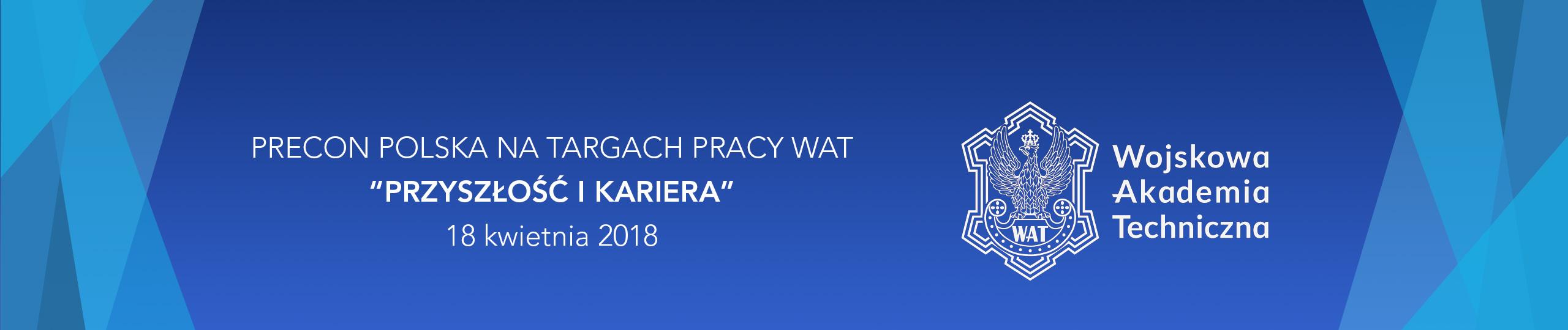 Precon Polska na targach pracy Wojskowej Akademii technicznej 2018